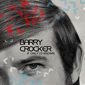 If Only I'd Known by Barry Crocker