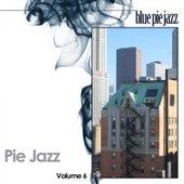 Pie Jazz, Vol. 6 by Various Artists
