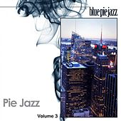Pie Jazz, Vol. 3 by Various Artists