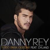 Todo Para Olvidar (feat. Dyland) de Danny Rey