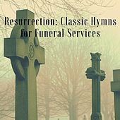 Resurrection (Classic Hymns for Funeral Services) by Josh Gray