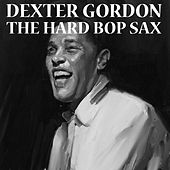 The Hard Bob Sax by Dexter Gordon