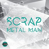Scrap Metal Man by Metro
