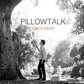 Pillowtalk (Acoustic) by Corey Gray