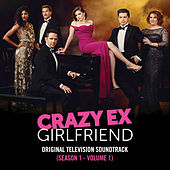 Crazy Ex-Girlfriend: Original Television Soundtrack (Season 1 - Volume 1) by Crazy Ex-Girlfriend Cast