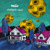 A Toothpaste Suburb by Milo