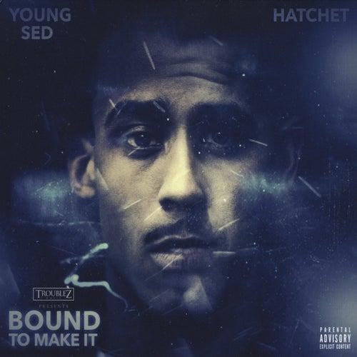 Bound to Make It by Hatchet