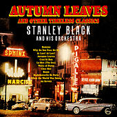 Autumn Leaves and Other Timeless Classics by Stanley Black