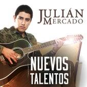 Nuevos Talentos de Julián Mercado