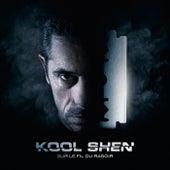 Sur le fil du rasoir de Kool Shen