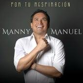 Por Tu Respiración de Manny Manuel