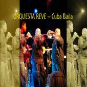 Cuba Baila de Orquesta Reve