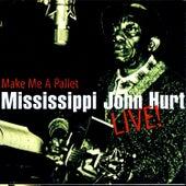 Make Me A Pallet de Mississippi John Hurt