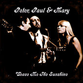 Weave Me The Sunshine de Peter, Paul and Mary