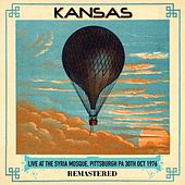 Live at the Syria Mosque, Pittsburgh PA 30th Oct 1976 - Remastered de Kansas