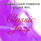N-Coded Music Presents Volume Six: Classic Jazz by Various Artists