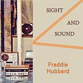 Sight And Sound by Freddie Hubbard