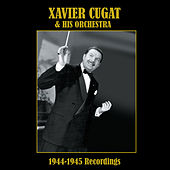 Xavier Cugat and His Orchestra: 1944-1945 Recordings de Xavier Cugat & His Orchestra
