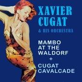 Mambo at the Waldorf + Cugat Cavalcade by Xavier Cugat