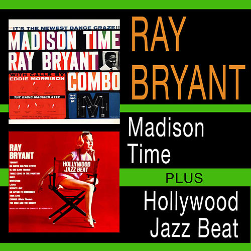 Madison Time + Hollywood Jazz Beat by Ray Bryant