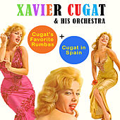 Cugat's Favorite Rumbas + Cugat in Spain by Xavier Cugat & His Orchestra