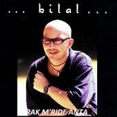 Rak m'ride anta by Cheb Bilal
