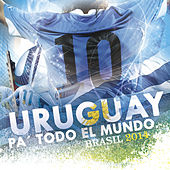Uruguay Pa' Todo el Mundo de Various Artists