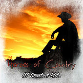 Heroes of the Country - 25 Greatest Hits by Various Artists