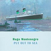 Put Out To Sea by Hugo Montenegro