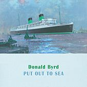 Put Out To Sea by Donald Byrd