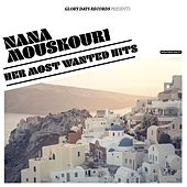 Her Most Wanted Hits von Nana Mouskouri