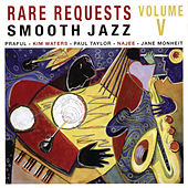 Rare Requests Smooth Jazz Volume Five de Various Artists