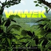 The Free & Rebellious de Wiwek