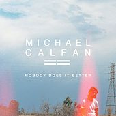 Nobody Does It Better by Michael Calfan