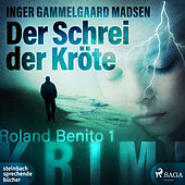 Der Schrei der Kröte - Rolando Benito 1 (Ungekürzt) von Inger Gammelgaard Madsen