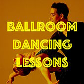 Ballroom Dancing Lessons: Samba Music to Learning Dance – Feel the Beat and Let It Go von Various Artists