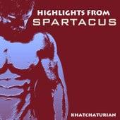Highlights from Spartacus de ARAM KHACHATURIAN