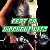 Best 25 Workout Hits: Excercise Music for Fitness, Aerobics and Joggings with Soulful and Tropical House Beats de Various Artists
