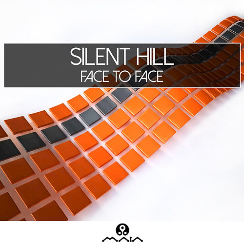 Face to Face by Silent Hill
