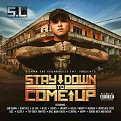 Stay Down to Come Up by SL