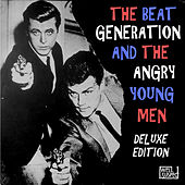 The Beat Generation and the Angry Young Men (Deluxe Edition) by Various Artists