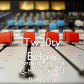 Used to Be (feat. G-Mo Skee & Jl B. Hood) by Tw20ty Below