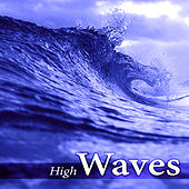 High Waves - Calm Music for Reiki, Yoga Positions and Breathing Exercises, Natural Sounds for Pilates and Wellness by Water Music Oasis