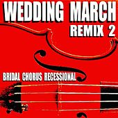 Wedding March (Remix 2) [Bridal Chorus Recessional] von Blue Claw Philharmonic