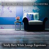 Totally Barry White Lounge Experience de The Lounge Unlimited Orchestra