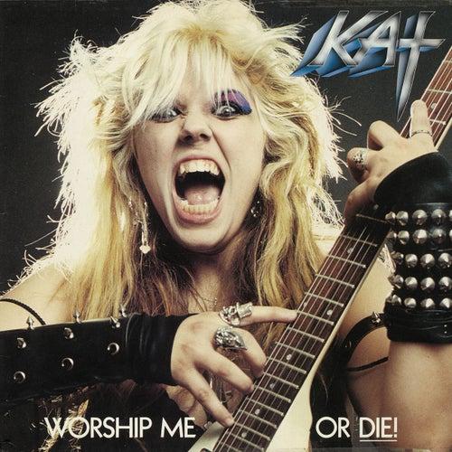 Worship Me Or Die! by The Great Kat