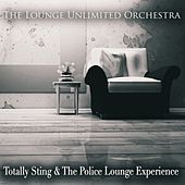 Totally Sting & the Police Lounge Experience de The Lounge Unlimited Orchestra