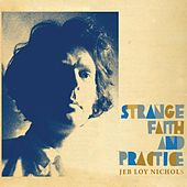Strange Faith and Practice von Jeb Loy Nichols