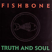 Truth And Soul by Fishbone