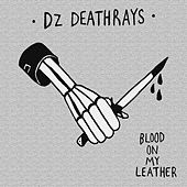Blood On My Leather by DZ Deathrays